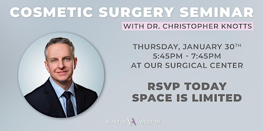 Cosmetic Surgery Seminar with Dr. Knotts