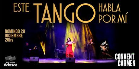 Este Tango habla por mi - espectáculo musical - entradas