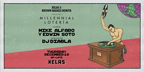 XELAS & Brown Badass Bonita present Millennial Lotería Night tickets