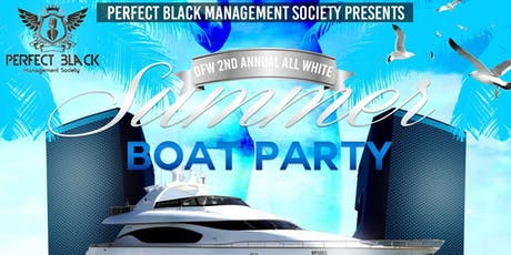 """DFW's 2nd Annual """"All White"""" Summer Boat Party tickets"""