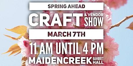 Spring Ahead Craft & Vendor Show! tickets