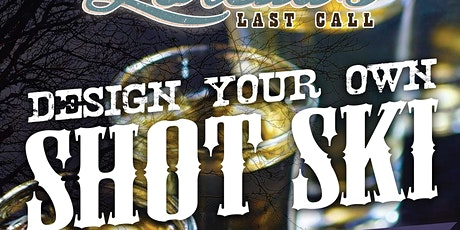 Design Your Own Shotski Party at Loretta's Last Call tickets