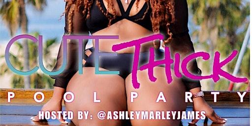 HOUSTON - Cute Thick Pool Party | @AshleyMarleyJames @CuteThickApparel