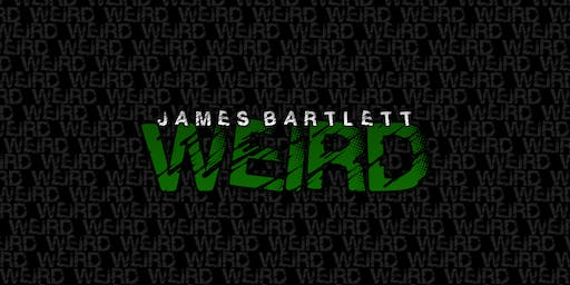 James Bartlett: WEIRD