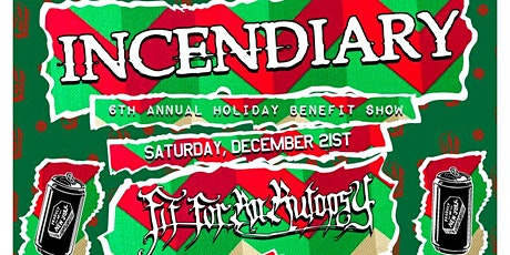 Incendiary 6th Annual Benefit Holiday Show tickets