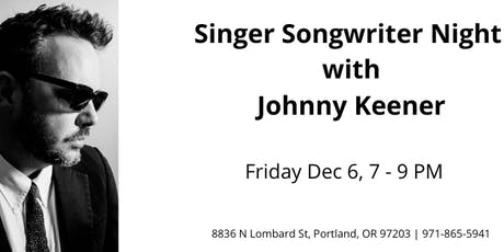 Johnny Keener • Singer Songwriter Night tickets