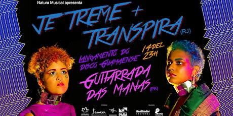 14/12 - JE TREME & TRANSPIRA COM GUITARRADA DAS MANAS (PA) NO MUNDO PENSANT ingressos