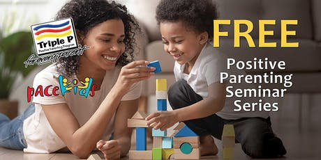 FREE Positive Parenting  Seminar Series (Triple P) tickets