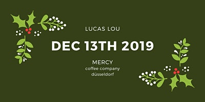 Lucas Lou live @ MERCY coffee company [cancelled]