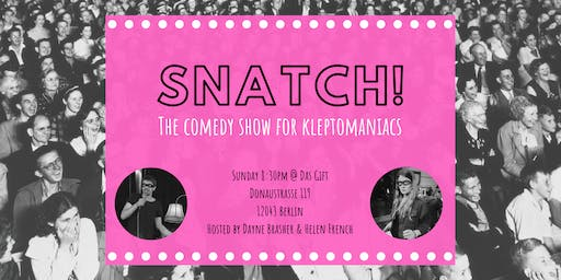 Snatch! #03 - A Comedy  Show for Kleptomaniacs