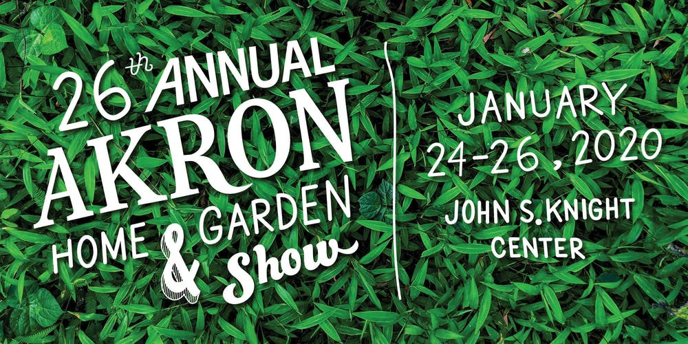 Home Garden Show 2020.The 2020 Akron Home And Garden Show Tickets Fri Jan 24