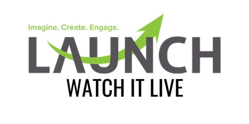 LAUNCH Watch it Live - Engineering, IT, Advanced Manufacturing