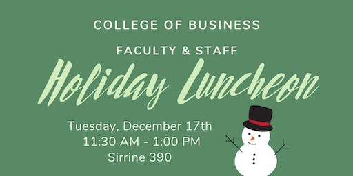 2019 College of Business Faculty & Staff Holiday Drop-in Luncheon