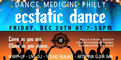 Dance Medicine Philly presents Ecstatic Dance December 20th tickets