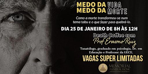 MEDO DA VIDA, MEDO DA MORTE