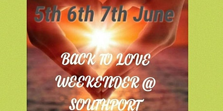 Back to love weekender @Southport tickets