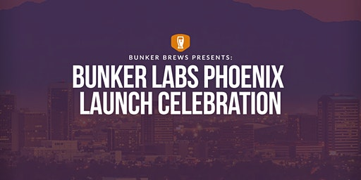 Bunker Labs Phoenix Launch Celebration