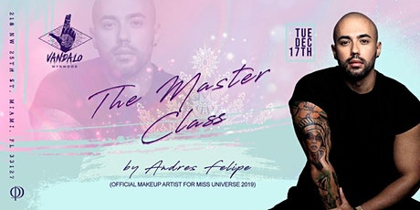 The Masterclass by Andres Felipe - Official Miss Universe Make-Up Artist ingressos