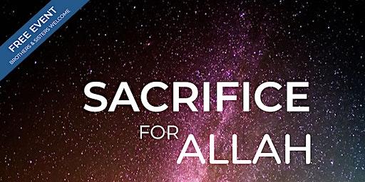 Sacrifice for Allah - Moazzam Begg