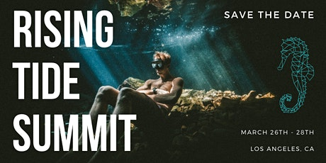 Rising Tide Summit 2020 | March 26th to 28th tickets
