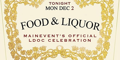 FOOD & LIQUOR: Main Event's Official LDOC Celebration tickets