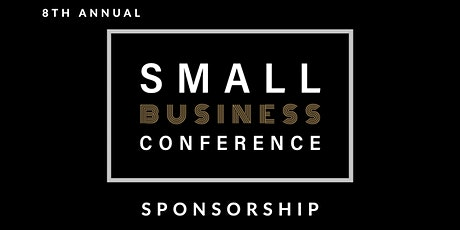8th Annual Small Business Conference: Sponsorship tickets