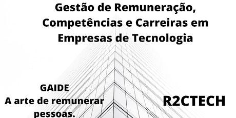 GESTÃO DE REMUNERAÇÃO, COMPETÊNCIAS E CARREIRAS  EMPRESAS DE TECNOLOGIA ingressos