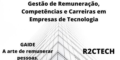 GESTÃO DE REMUNERAÇÃO, COMPETÊNCIAS E CARREIRAS  EMPRESAS DE TECNOLOGIA