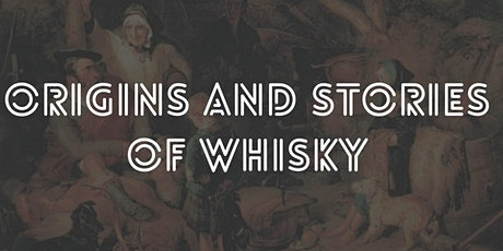 Origins and Stories of Whisky Masterclass tickets
