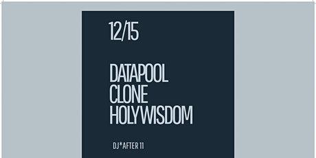 Clone/Datapool/Holy Wisdom llc tickets