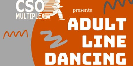 CSO Multiplex Presents: Adult Line Dancing With Dawn The Dancin Deeva! tickets