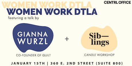 Women Work DTLA: Free Coworking Day + Talk by Quilt Co-founder, Gianna tickets