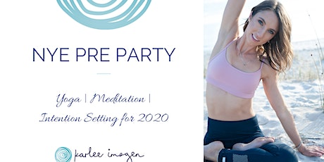 A different kind of NYE Pre-Party! Yoga, Meditation + Intention Setting tickets