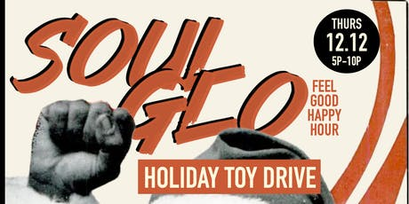 SOUL GLO Happy Hour & Toy Drive tickets