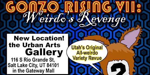 Gonzo Rising VII: Weirdo's Revenge