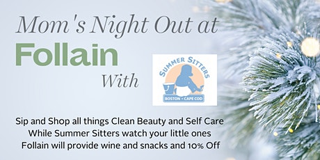 Mom's Night Out at Follain Beaconhill with Child Care by Summer Sitters tickets
