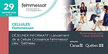 DÉJEUNER INFORMATIF  |  Lancement de la Cellule Croissance Femmessor  |  Gatineau tickets