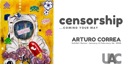 "Opening Reception of ""Censorship... Coming Your Way"""
