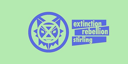 Extinction Rebellion Stirling: Open Meeting