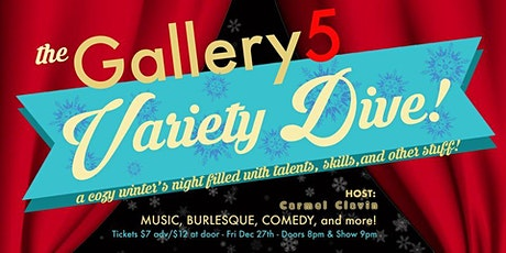 Gallery5 Variety Dive: Holiday Edition! tickets