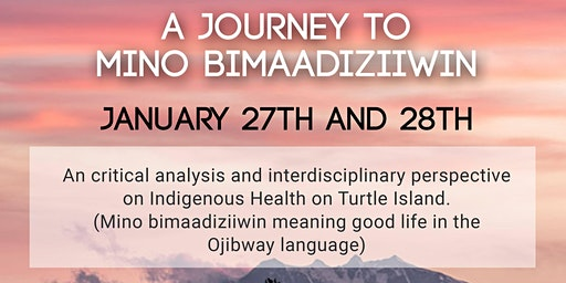 A Journey to Mino Bimaadiziiwin