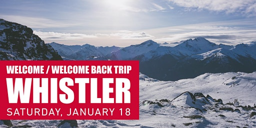 Welcome/Welcome Back Trip to Whistler