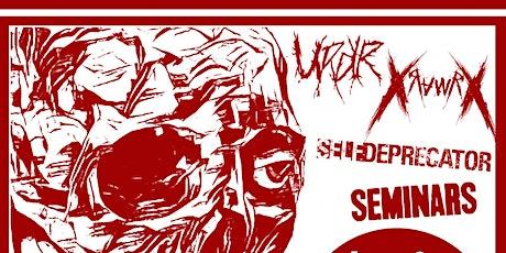 Deathbreaker Self-Deprecator URDR XrawrX Seminars @Substation tickets