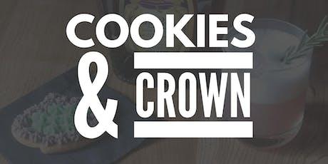Cookies & Crown tickets