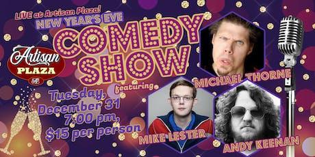 New Years Eve! Comedy Night @ Artisan Plaza tickets