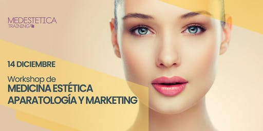 Workshop de Medicina Estética, Aparatología y Marketing