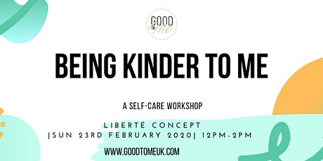 BEING KINDER TO ME: Developing self-compassion. A Self-care Workshop tickets
