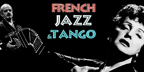 French Jazz & Tango Celebrating Piaf, Brel, Aznavour & Piazzolla tickets