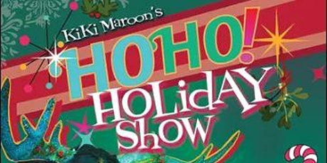 KIKI MAROON'S HO HO HOLIDAY SPECIAL tickets
