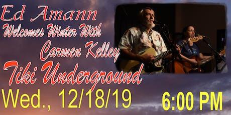 Ed Amann Welcomes Winter with Carmen Kelley at Tiki Underground tickets